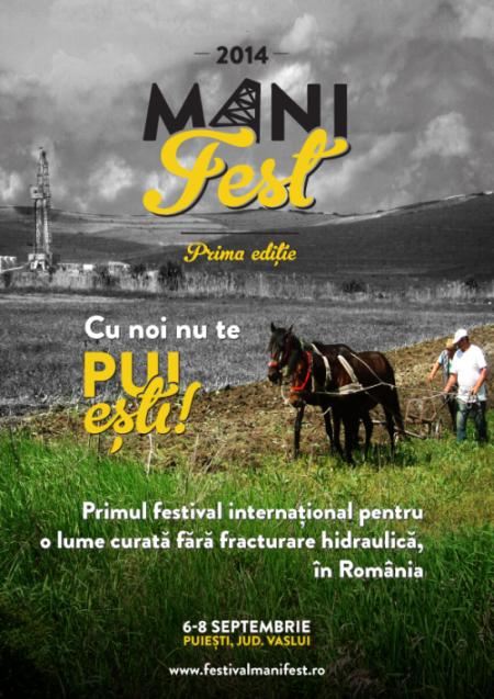 Primul festival international pentru o lume fara fracturare hidraulica. Editia Cu noi NU TE PUIesti. Puiesti, jud. Vaslui. 6 8 septembrie 2014
