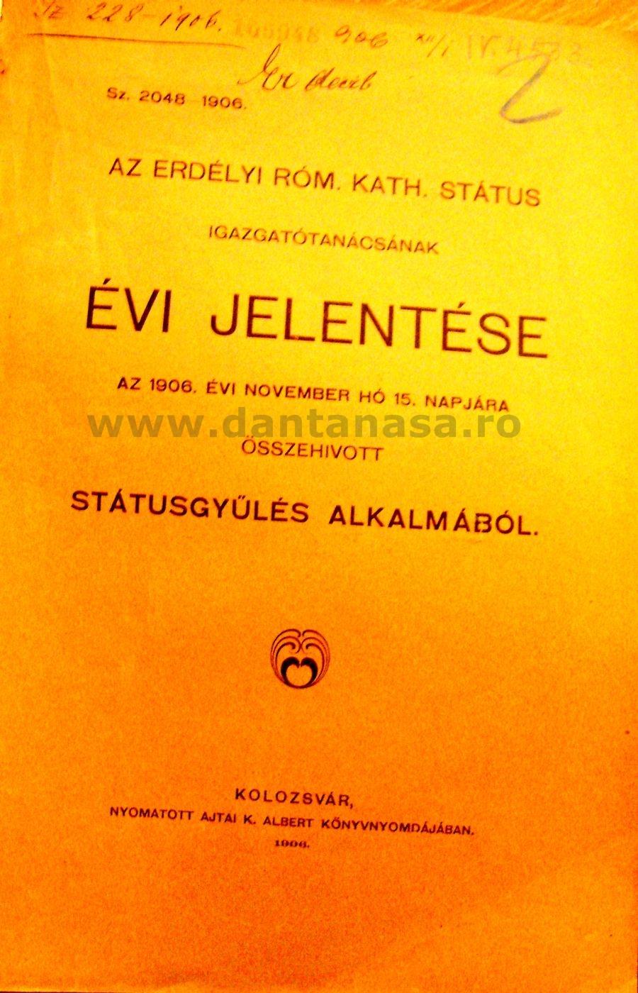 Raportul anual al consiliului director al Statusului romano-catolic ardelean din 15 noiembrie 1906 Cluj. 1906 1